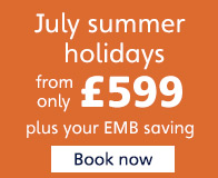 July summer holidays from only £599